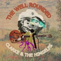 TheWellRoundedClarkeandtheHimselfs