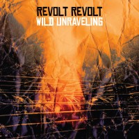 Revolt Revolt Wild Unraveling