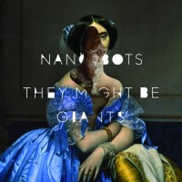 They-Might-Be-Giants-Nanobots-608x608